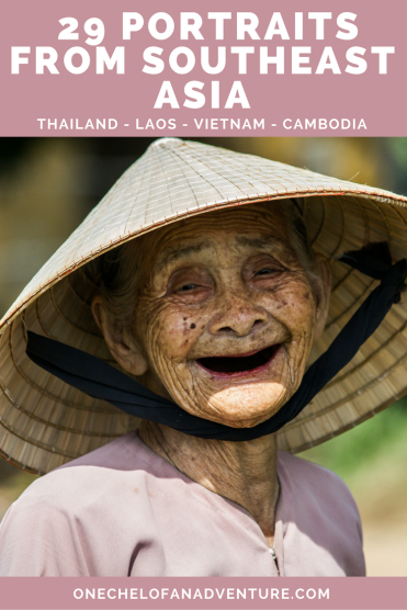 People of Southeast Asia - 29 Portraits from Thailand, Laos, Vietnam, and Cambodia
